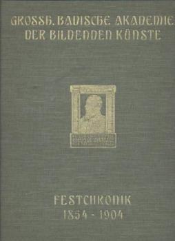 Geschichte der Grossh. Badischen Akademie der Bildenden Künste. Festschrift zum 50jährigen Stiftungsfeste.
