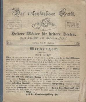 Der rosenfarbene Geist. Heitere Blätter für heitere Seelen, gegen Trübsinn und unzeitigen Schlaf. No. 1. vom 26. October 1850.