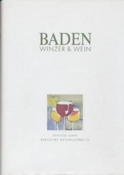 Baden. Winzer & Wein. 1874 - 1913 - 1927 - 1948 - 1998. Fünfzig Jahre Badischer Weinbauverband.