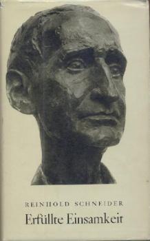 13. Mai 1903 - 6. April 1958. Erfüllte Einsamkeit. Mit zwei Gedenkworten von Werner Bergengruen. Hrsg. von Curt Winterhalter.