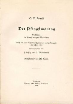 Der Pfingstmontag. Lustspiel in Straßburger Mundart. Hrsg. v. J. Lefftz u. E. Marckwald.