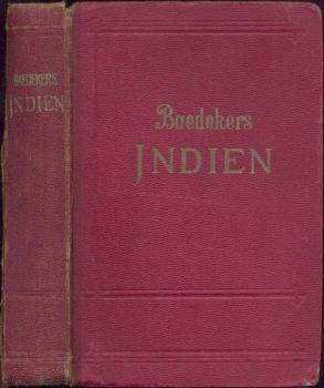 Indien. Ceylon, Vorderindien, Birma, die malayische Halbinsel, Siam, Java. Handbuch für Reisende.