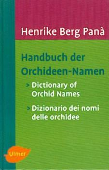 Handbuch der Orchideen-Namen. Dictionary of Orchid Names. Dizionario dei nomi delle orchidee.