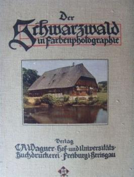 Der Schwarzwald in Farbenphotographien. 50 Aufnahmen in natürlichen Farben.