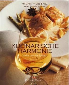 Kulinarische Harmonie. Weine und ihre Speisen.