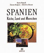 Spanien. Küche, Land und Menschen.