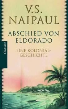 Abschied von Eldorado. Eine Kolonialgeschichte.