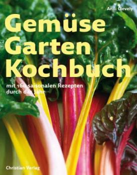 Gemüse Garten Kochbuch. Mit 160 saisonalen Rezepten durch das Jahr.