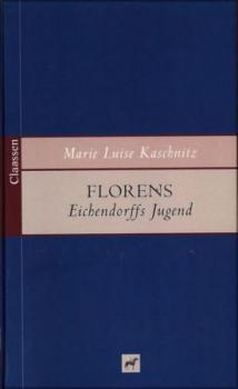 Florens. Eichendorffs Jugend.