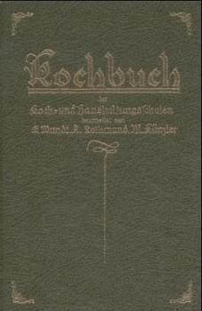 Kochbuch der Koch- und Haushaltungsschulen. Mit Anhang 'Haushaltungskunde u. Kinderpflege'.