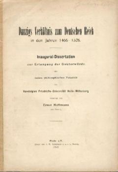 Danzigs Verhältnis zum Deutschen Reich in den Jahren 1466 - 1526. Diss.
