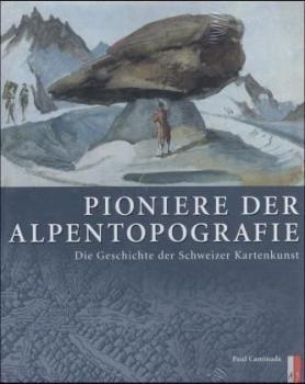 Pioniere der Alpentopografie