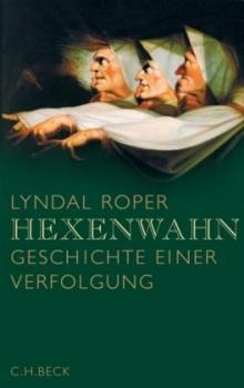 Hexenwahn. Geschichte einer Verfolgung.