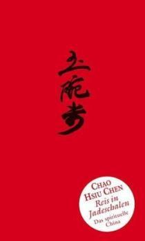 Reis in Jadeschalen. Das spirituelle China.