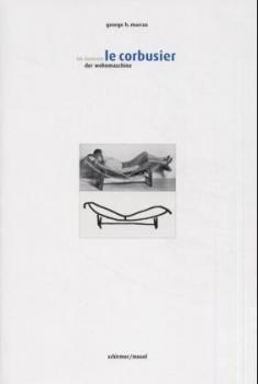 Le Corbusier. Im Inneren der Wohnmaschine.