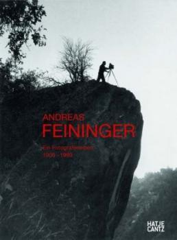 Andreas Feininger. Ein Fotografenleben. A Photographer's Life. 1906-1999. Deutsch/Englisch. Katalog zur Ausstellung im Zeppelin Museum, Friedrichshafen, 2010/2011.