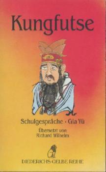Schulgespräche. Gia Yü. Übersetzt von Richard Wilhelm.