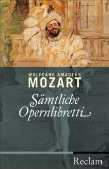 Sämtliche Opernlibretti. Hrsg. v. Rudolph Angermüller.