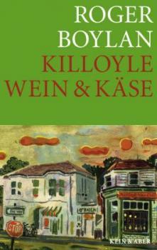Killoyle - Wein & Käse. Eine irisch-amerikanische Farce. Roman.