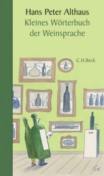 Kleines Wörterbuch der Weinsprache.