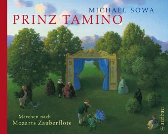 Prinz Tamino. Märchen nach Mozarts Zauberflöte.