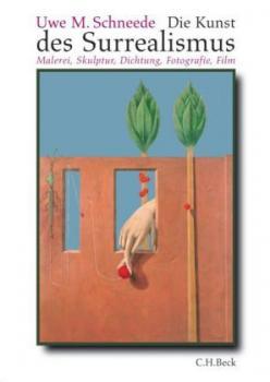 Die Kunst des Surrealismus. Malerei, Skulptur, Dichtung, Fotografie, Film.