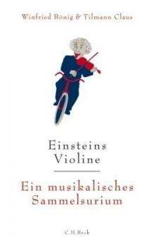 Einsteins Violine. Ein musikalisches Sammelsurium.