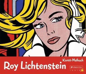 Roy Lichtenstein. Kunst-Malbuch. Abenteuer Kunst.