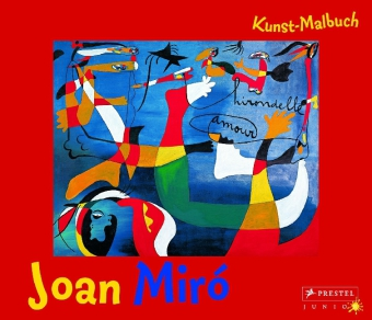 Joan Miro. Kunst-Malbuch. Abenteuer Kunst.